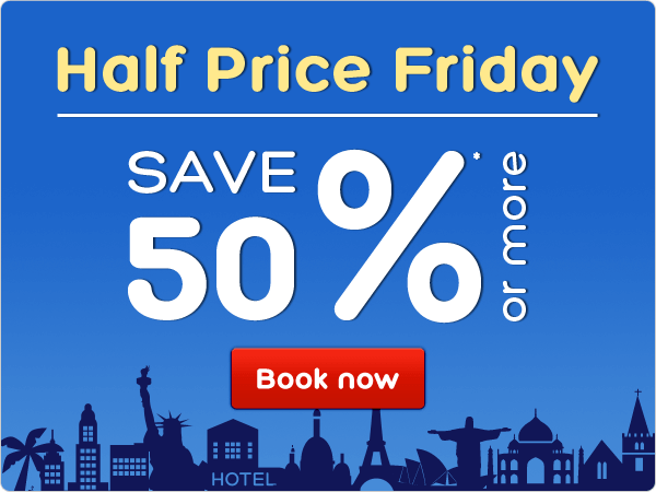 Half-Price Friday Save 50%* or more | Half-Price Friday at Hotels.com | 50% off Hotels