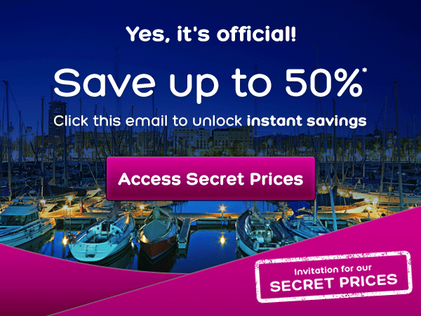 Access Secret Prices - Click this email to unlock instant savings - save up to 50%*